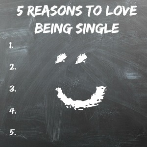 5 reason to love being single